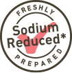 Sodium reduced*<br><small>* >25% less sodium than our original recipe</small>